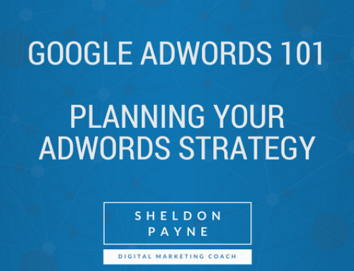 Google AdWords 101- Part 1: Planning Your AdWords Strategy