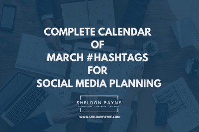 Complete Calendar of March Hashtags for Social Media Planning - Sheldon Payne